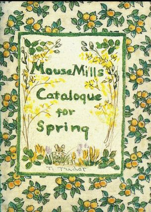MOUSE MILLS CATALOGUE FOR SPRING. Tasha Tudor.