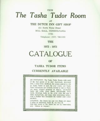 FROM THE TASHA TUDOR ROOM AT THE DUTCH INN GIFT SHOP . . . THE 1972-1973 CATALOGUE OF TASHA TUDOR...