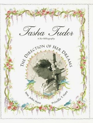 TASHA TUDOR: THE DIRECTION OF HER DREAMS; THE DEFINITIVE BIBLIOGRAPHYAND COLLECTORS' GUIDE. Wm...