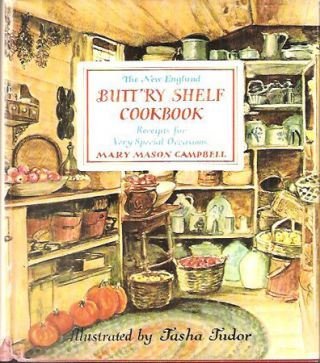 The NEW ENGLAND BUTTRY SHELF COOKBOOK:; RECEIPTS FOR VERY SPECIAL OCCASIONS. Mary Mason Campbell