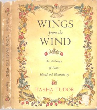 WINGS FROM THE WIND; : An Anthology of Poems Selected and Illustrated by Tasha Tudor