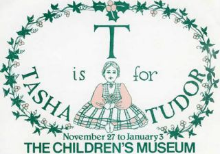 T IS FOR TASHA TUDOR, THE CHILDREN'S MUSEUM