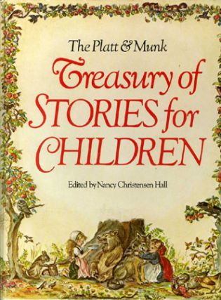 The PLATT & MUNK TREASURY OF STORIES FOR CHILDREN. Nancy Christensen Hall