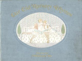 OUR OLD NURSERY RHYMES; THE ORIGINAL TUNES HARMONIZED. Alfred Moffat