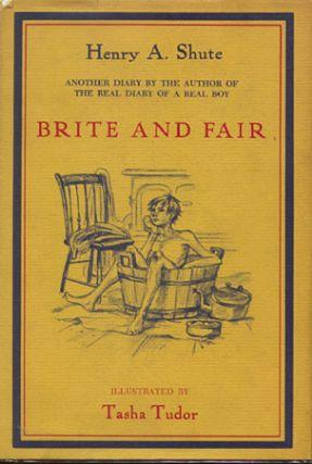 BRITE AND FAIR:; A SEQUEL TO THE REAL DIARY OF A REAL BOY. Henry A. Shute