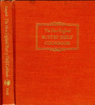 The NEW ENGLAND BUTTRY SHELF COOKBOOK: RECEIPTS FOR VERY SPECIAL OCCASIONS