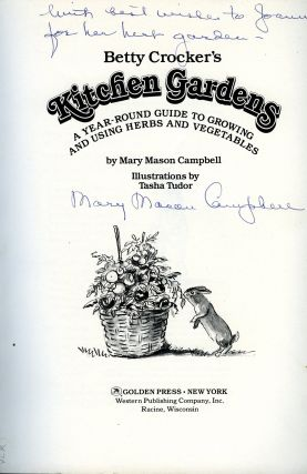 BETTY CROCKER'S KITCHEN GARDENS; A YEAR-ROUND GUIDE TO GROWING AND USING HERBS AND VEGETABLES
