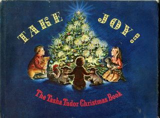 TAKE JOY! THE TASHA TUDOR CHRISTMAS BOOK. Tasha Tudor