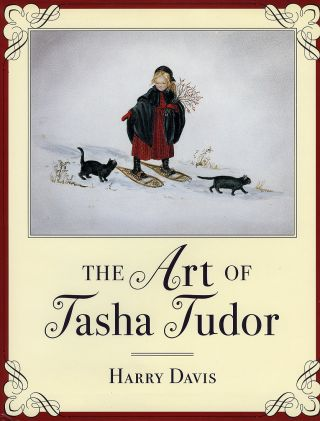 The ART OF TASHA TUDOR. Harry Davis