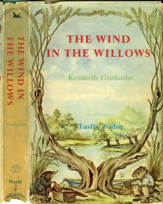 The WIND IN THE WILLOWS. Kenneth Grahame