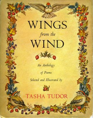 WINGS FROM THE WIND; : An Anthology of Poems Selected and Illustrated by Tasha Tudor. Tasha Tudor