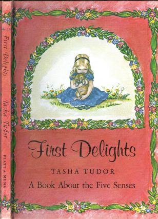 FIRST DELIGHTS: A BOOK ABOUT THE FIVE SENSES