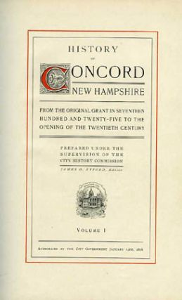HISTORY OF CONCORD NEW HAMPSHIRE FROM THE ORIGINAL GRANT. James O. Lyford