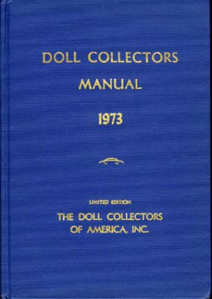 DOLL COLLECTORS MANUAL 1973. The Doll Collectors of America