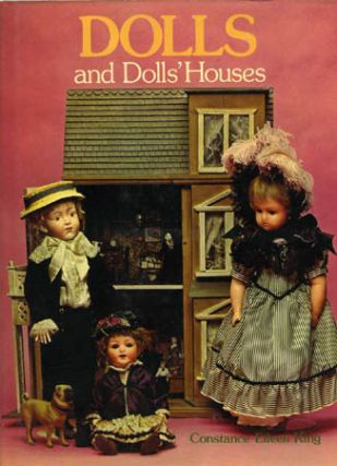DOLLS AND DOLLS' HOUSES. Constance Eileen King